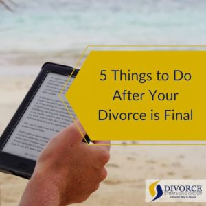 5 Things to Do After Your Divorce is Final