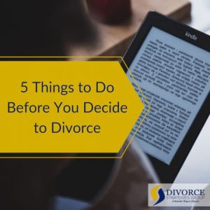 Five Things to Do Before Your Divorce